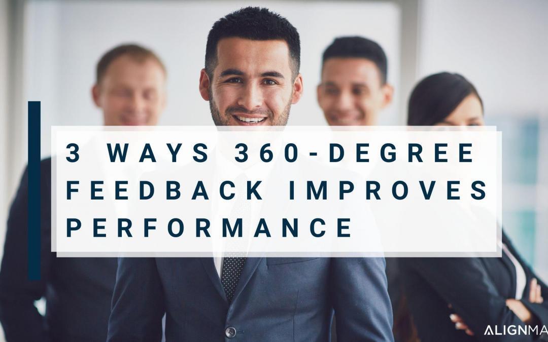 3 Ways 360-Degree Feedback Improves Performance