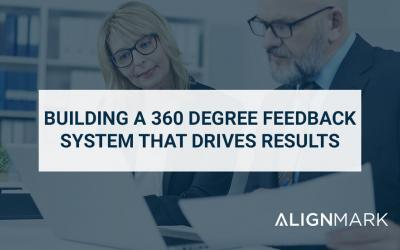 Building a 360 Degree Feedback System that Drives results