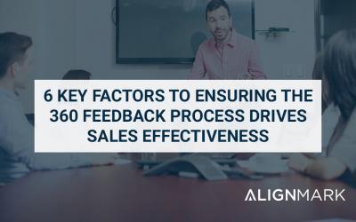6 Key Factors to Ensuring the 360 Feedback Process Drives Sales Effectiveness