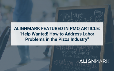 """AlignMark featured In PMQ Article: """"Help Wanted! How to Address Labor Problems in the Pizza Industry"""""""